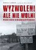 Lembeck Andreas - Wyzwoleni ale nie wolni. Polskie miasto w okupowanych Niemczech