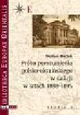 Maciak Dariusz - Próba porozumienia polsko-ukraińskiego w Galicji w latach 1888-1895