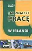 Rudnik Jarosław - Jak znaleźć pracę w Irlandii
