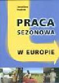 Rudnik Jarosław - Praca sezonowa w Europie