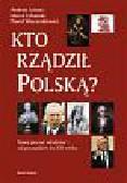 Wieczorkiewicz Paweł,  Urbański Marek,  Szwarc Andrzej - Kto rzadził Polską ?