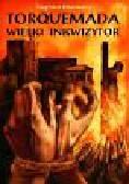 Obermeier Siegfried - Torquemada Wielki Inkwizytor