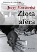 Morawski Jerzy - Złota afera