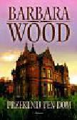 Wood Barbara - Przeklnij ten dom