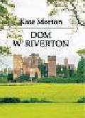 Morton Kate - Dom w Riverton