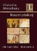 Jurewicz Oktawiusz - Historia literatury bizantyjskiej