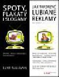 Luke Sullivan - Spoty, plakaty i slogany. Jak tworzyć lubiane reklamy