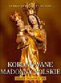 Czapliński Konrad Kazimierz - Koronowane Madonny Polskie