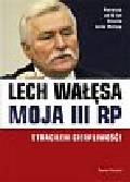 Wałęsa Lech - Moja III RP