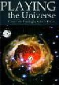 Mead David, Frelik Paweł - Playing the Universe. Games and Gaming in Science Fiction