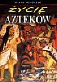 praca zbiorowa - ŻYCIE AZTEKÓW