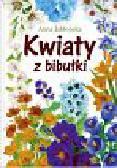 Jabłońska Anna - Kwiaty z bibułki