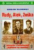 Wachowicz Barbara - Rudy, Alek, Zośka t.3. gawęda o bohaterach 'Kamieni na szaniec'