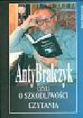 Małczyński Jerzy - AntyBralczyk czyli o szkodliwości czytania