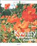 Puczel Urszula - Kwiaty jednoroczne i dwuletnie