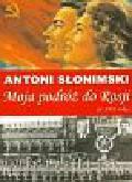 Słonimski Antoni - Moja podróż do Rosji w 1932 roku