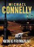 Connelly Michael - Kroniki kryminalne