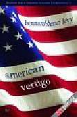 Levy Bernard-Henri - American Vertigo Podróż przez Amerykę śladami Tocqueville'a