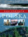 Agnieszka i Włodek Bilińscy - Fascynująca Polska