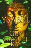 Kay Guy Gavriel - Ysabel