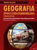 Skrzypczak Władysław - Geografia społeczno-ekonomiczna świata i Polski podręcznik dla liceów ogólnokształcących, liceów profilowanych i techników