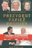 O'Sullivan John - Prezydent papież premier Oni zmienili świat