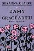 Clarke Susanna - Damy z Grace Adieu i inne opowieści