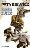 Patykiewicz Piotr - Rajskie zorze