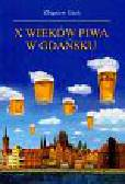 Gach Zbigniew - X wieków piwa w Gdańsku
