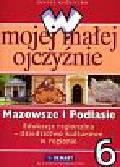 Kuźnieców Janusz - W mojej małej ojczyźnie 6 Mazowsze i Podlasie