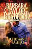 Bradford Barbara Taylor - Zachowane w pamięci
