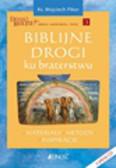 Pikor Wojciech - Biblijne drogi ku braterstwu