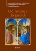 Od różańca do jasełek Scenariusze katechez nabożeństw i przedstawień na ważne dni w liturgii Kościoła