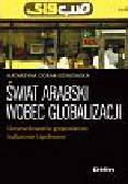Górak-Sosnowska Katarzyna - Świat arabski wobec globalizacji