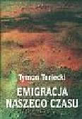 Terlecki Tymon - Emigracja naszego czasu