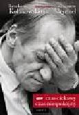 Kołakowski Leszek, Mentzel Zbigniew - Czas ciekawy czas niespokojny Część 1. Z Leszkiem Kołakowskim rozmawia Zbigniew Mentzel