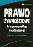 Korzycka-Iwanow Małgorzata - Prawo żywnościowe Zarys prawa polskiego i wspólnotowego