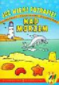 Czyżowska Małgorzata - Nad morzem 3-6 lat