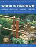 Bridgewater Alan & Gill - Woda w ogrodzie Sadzawki fontanny kaskady pojemniki