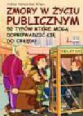 Holmes Andrew, Wilson Dan - Zmory w życiu publicznym