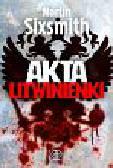 Sixsmith Martin - Akta Litwinienki