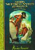 Snicket Lemony - Seria niefortunnych zdarzeń Koniec końców t. 13
