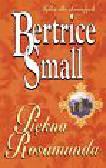 Small Bertrice - Piękna Rosamunda