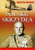 Żwirko Henryk - Polskie skrzydła