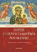 Kłoczowski Jerzy - Dzieje chrześcijaństwa polskiego