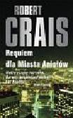 Crais Robert - Requiem dla Miasta Aniołów