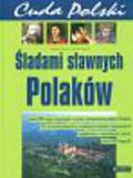 Glinka Tadeusz Piasecki Marek - Cuda Polski Śladami sławnych Polaków