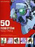 Thompson Keith - 50 robotów Rysuj i maluj