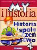 Surdyk-Fertsch Wiesława, Szeweluk-Wyrwa Bogumiła - My i Historia Historia i społeczeństwo 4 Podręcznik