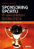 Sporek Tadeusz - Sponsoring sportu w warunkach globalizacji